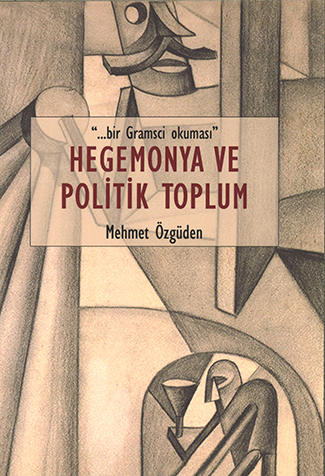Hegemony and The Political Society: A Gramsi Read